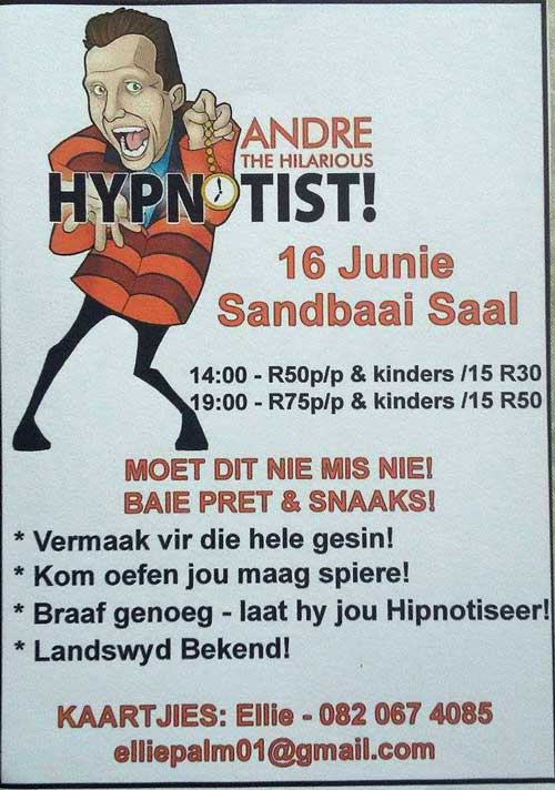 Andre and the hilarious hypnotist 16 June - Sandbaai Hall